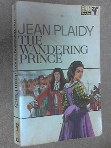 THE WANDERING PRINCE. (The First Book #1 / One in the Charles II Trilogy)