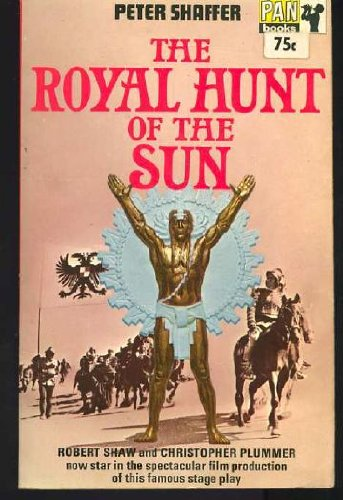 9780330023108: The Royal Hunt of the Sun - A Play Concerning the Conquest of Peru