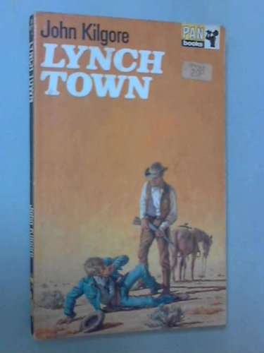 Lynch Town: Kilgore, John