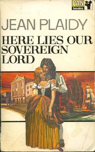 9780330023269: Here Lies Our Sovereign Lord (the Charles II Trilogy: Volume 3)