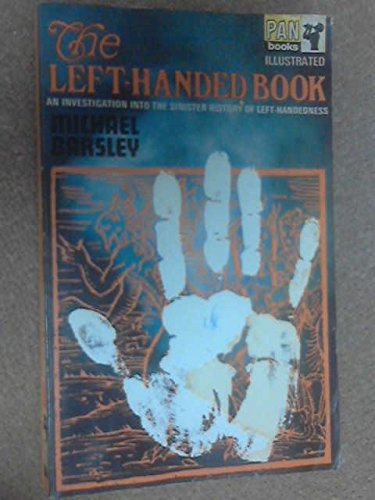 9780330023955: The Left-Handed Book: An Investigation into the Sinister History of Left-Handedness