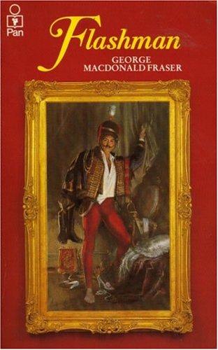 Flashman: Fraser, George MacDonald