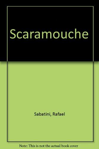 Scaramouche: Rafael Sabatini