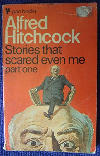 9780330025812: Alfred Hitchcock Presents Stories That Scared Even ME. Part One: Part 1