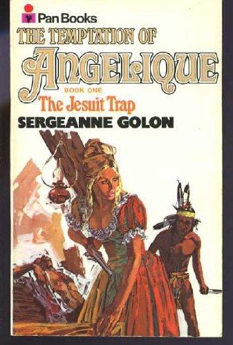 9780330025942: The Temptation of Angelique Book One: The Jesuit Trap