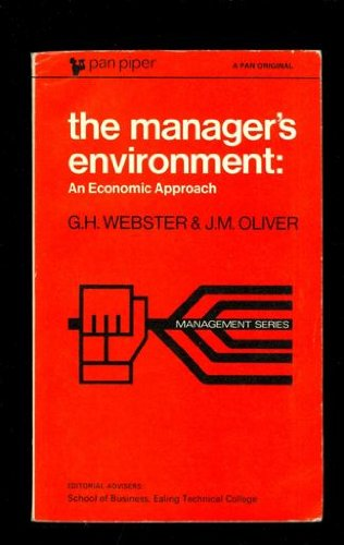 The Manager's Environment: An Economic Approach.: Webster, G H ; Oliver, J M