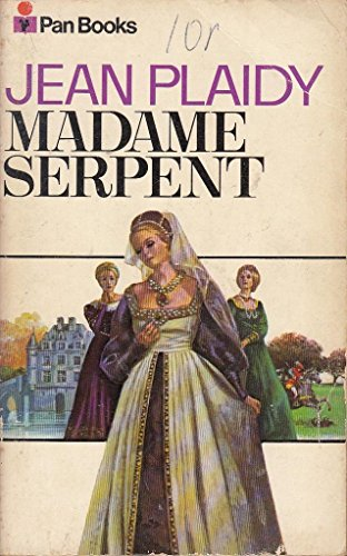 9780330026628: Madame Serpent (The Medici Trilogy: Volume 1)