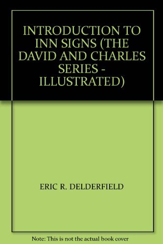 INTRODUCTION TO INN SIGNS (THE DAVID AND CHARLES SERIES - ILLUSTRATED): Eric R. Delderfield
