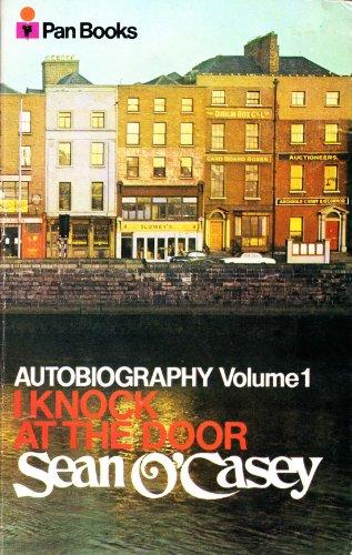 Autobiography: Volume I: I Knock at the: O'Casey, Sean