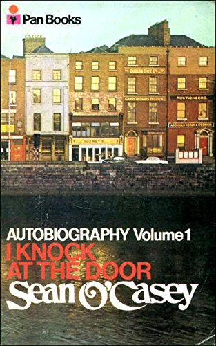 Autobiography, Vol. 1: I Knock at the: O'Casey, Sean