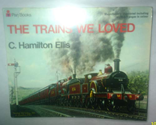 9780330027885: The Trains We Loved