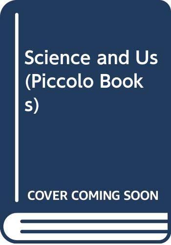 9780330028028: Science and Us (Piccolo Books)