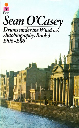 Autobiography: Drums Under the Window v. 3: Sean O'Casey