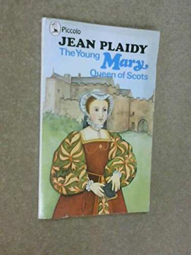 9780330029865: The Young Mary, Queen of Scots (Piccolo Books)