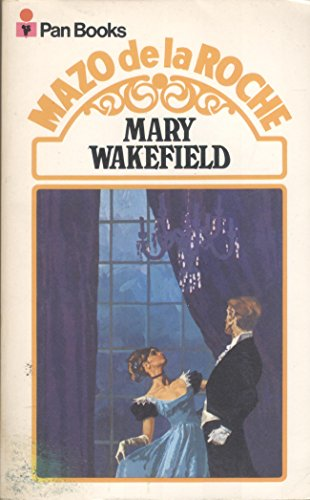 Mary Wakefield (Whiteoaks of Jalna saga /: Mazo De La