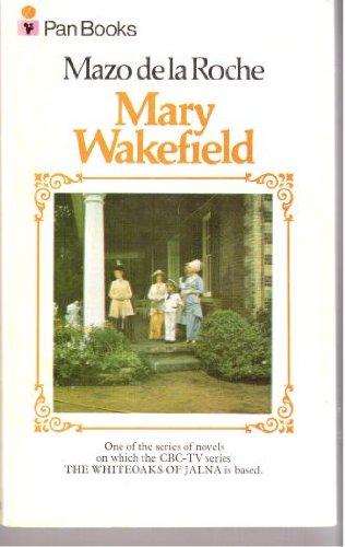 Mary Wakefield (Whiteoaks of Jalna saga /: Roche, Mazo