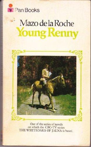 Young Renny (Whiteoaks of Jalna saga /: Roche, Mazo