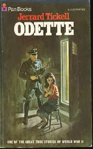 Odette: Story of a British Agent: Tickell, Jerrard