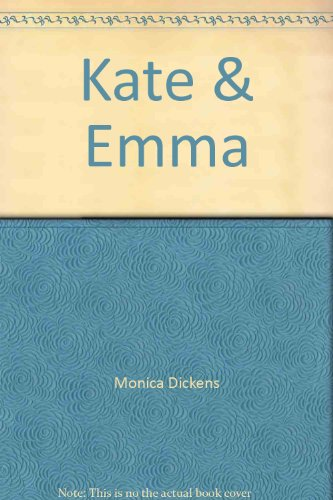 Kate & Emma: Monica Dickens