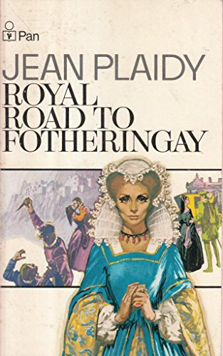 9780330201971: The Royal Road to Fotheringay (Mary Stuart Series: Volume 1)