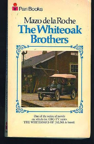 Whiteoak Brothers (Whiteoaks of Jalna saga /: Roche, Mazo