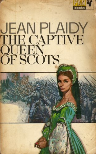"""Ex-Library"""",The Captive Queen of Scots (Mary Stuart: Jean Plaidy"""