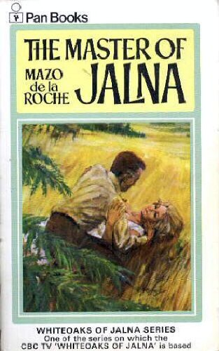 Master of Jalna (Whiteoaks of Jalna saga: Roche, Mazo De