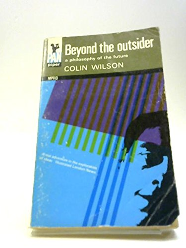 9780330231138: Beyond the Outsider: A Philosophy of the Future
