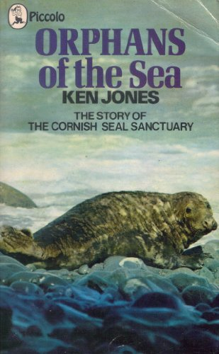 9780330231985: Orphans of the Sea: Story of the Cornish Seal Sanctuary (Piccolo Books)