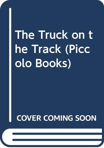 9780330232883: The Truck on the Track (Piccolo Books)