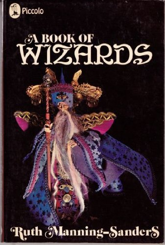 A Book of Wizards (Piccolo Books): Manning-Sanders, Ruth