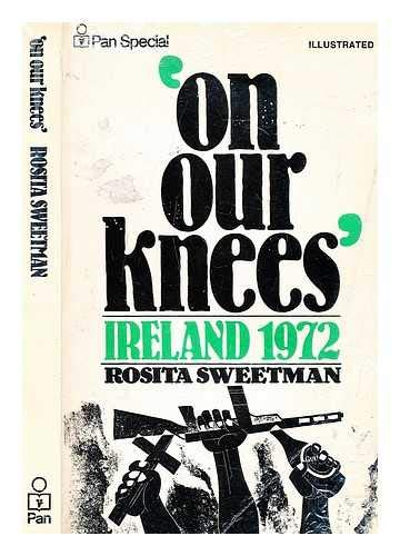 9780330233200: On Our Knees: Ireland 1972