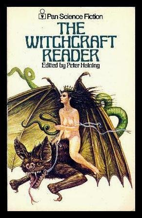 9780330233354: THE WITCHCRAFT READER: Timothy; The Witch; The Warlock; All the Devils in Hell;