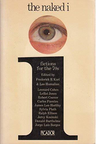 The Naked I (Picador Books): Frederick R. Karl,