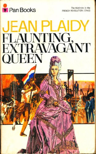 9780330233583: Flaunting, Extravagant Queen (French Revolution)