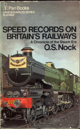 Speed Records on Britains Railways: A Chronicle: Nock, O. S.