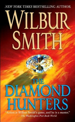The Diamond Hunters: Wilbur Smith