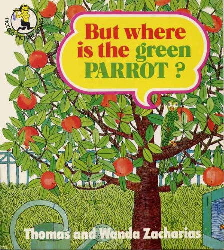 9780330233880: But Where is the Green Parrot? (Piccolo Picture Books)