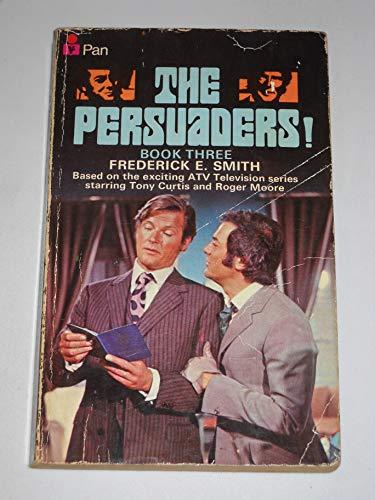 The Persuaders: Bk. 3: Smith, Frederick E.