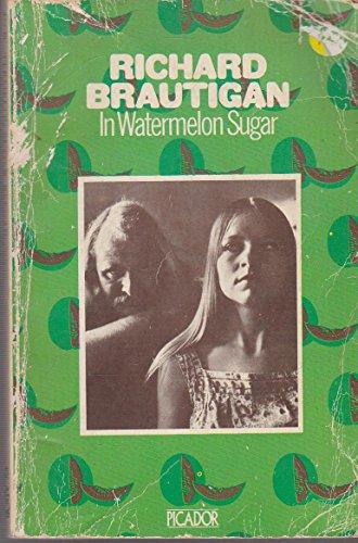 9780330234436: In Watermelon Sugar