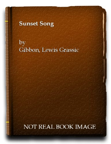 9780330234627: Sunset Song (Scots Quair, Book 1)