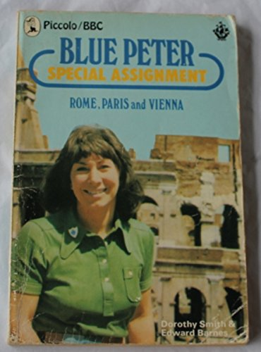 9780330234788: Blue Peter Special Assignments: Rome, Paris and Vienna (Piccolo Books)