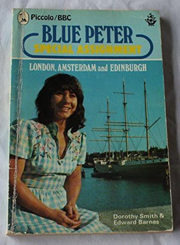 9780330234801: '''BLUE PETER'' SPECIAL ASSIGNMENTS: LONDON, AMSTERDAM AND EDINBURGH (PICCOLO BOOKS)'
