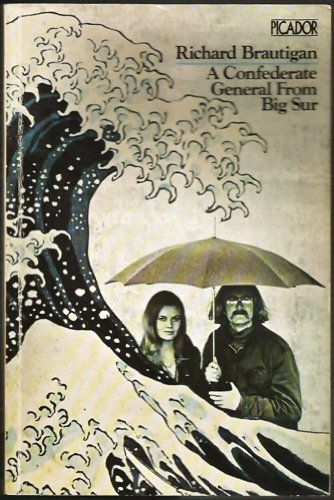 A Confederate General from Big Sur.: Richard Brautigan