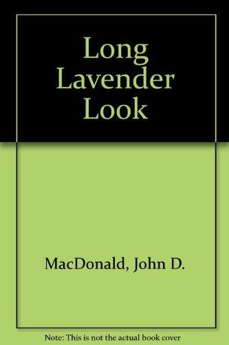 The Long Lavender Look: MacDonald, John D.
