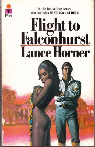 Flight to Falconhurst: Horner, Lance; Onstott,