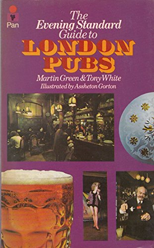"Evening Standard"" Guide to London Pubs: Green, Martin and"