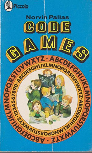 Code Games (Piccolo Books) (0330236733) by Norvin Pallas