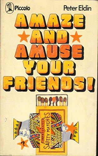 9780330237550: Amaze and Amuse Your Friends (Piccolo Books)
