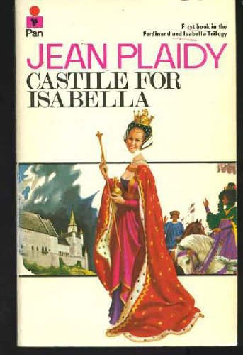 9780330238304: Castile for Isabella (Ferdinand and Isabella trilogy / Jean Plaidy)